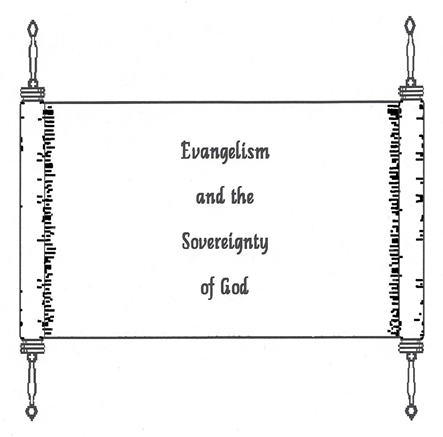 Image of a scroll with the words Evangelism and the Sovereignty of God written on it.